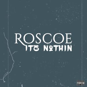 Album Itz Nothin from Roscoe