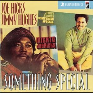 Something Special 1993 Joe Hicks; Jimmy Hughes