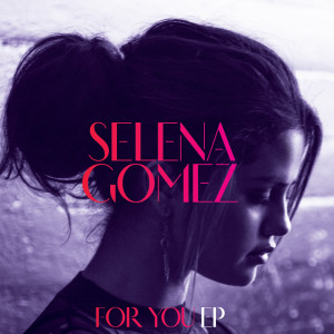 Selena Gomez的專輯For You EP