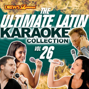 The Hit Crew的專輯The Ultimate Latin Karaoke Collection, Vol. 26