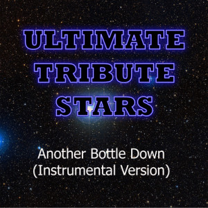 Ultimate Tribute Stars的專輯Asking Alexandria - Another Bottle Down (Vocal Melody Version)