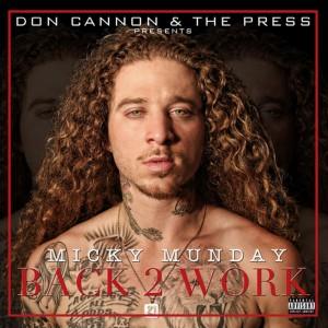 Micky Munday的專輯Back 2 Work (Explicit)