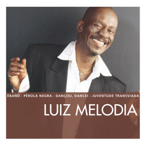 The Essential Luiz Melodia 2004 Luiz Melodia