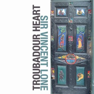 Album Troubadour Heart from Sir Vincent Lone