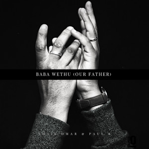 Album Baba Wethu Our Father Single from Shaik Omar