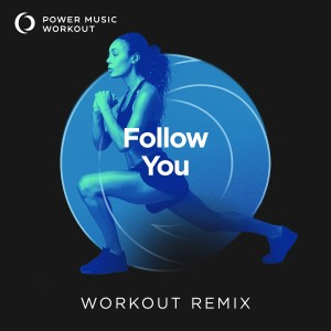 Album Follow You - Single from Power Music Workout