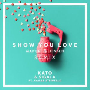 Listen to Show You Love (Martin Jensen Remix) song with lyrics from Kato
