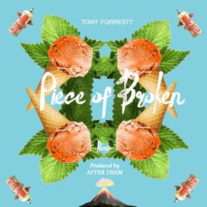 Album Piece of Broken (AfterThem Remix) (Explicit) from Tony ForresTT