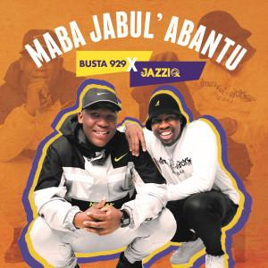 Album Maba Jabul'Abantu from Busta 929