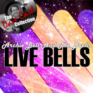 Album Live Bells - [The Dave Cash Collection] from Archie Bell & The Drells