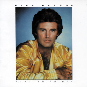 Playing To Win 2001 Ricky Nelson