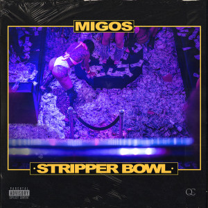 Listen to Stripper Bowl song with lyrics from Migos