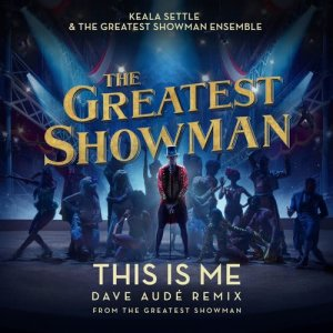 Album This Is Me (Dave Audé Remix (From The Greatest Showman)) from The Greatest Showman Ensemble