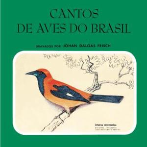 Cantos De Aves Do Brasil 1971 Johan Dalgas Frisch