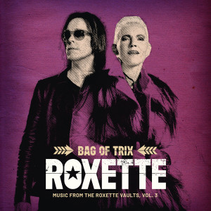 Album Bag Of Trix Vol. 3 (Music From The Roxette Vaults) from Roxette
