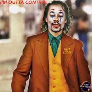 Album I'm Outta Control from Fast Eddie