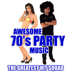 The Greatest Hit Squad的專輯Awesome 70's Party Music