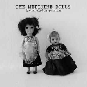 Album A Compulsion To Ruin from The Medicine Dolls