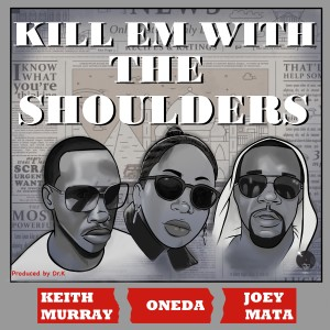 Album Kill Em with the Shoulders from Keith Murray