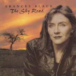The Sky Road 1997 Frances Black