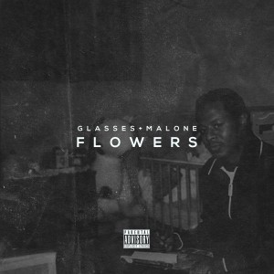 Album Flowers - Single from Glasses Malone