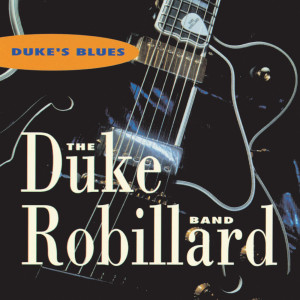 Duke's Blues 1996 Duke Robillard