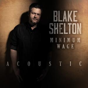 Album Minimum Wage (Acoustic) from Blake Shelton