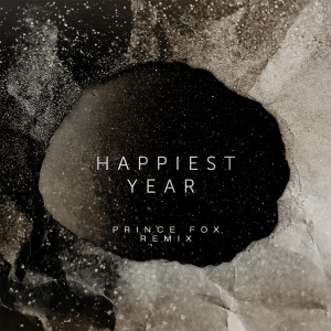 Jaymes Young的專輯Happiest Year (Prince Fox Remix)
