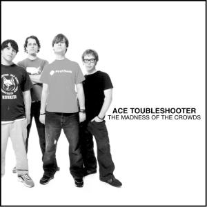 The Madness Of The Crowds 2002 Ace Troubleshooter