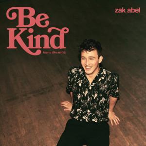 Be Kind (Keanu Silva Remix) dari Zak Abel
