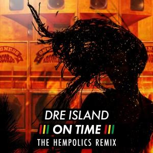 On Time (The Hempolics Remix) dari Dre Island