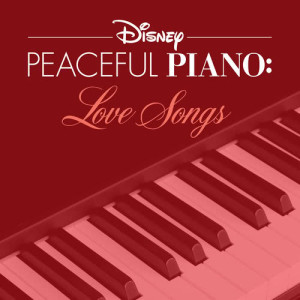 Album Disney Peaceful Piano: Love Songs from Disney Peaceful Piano