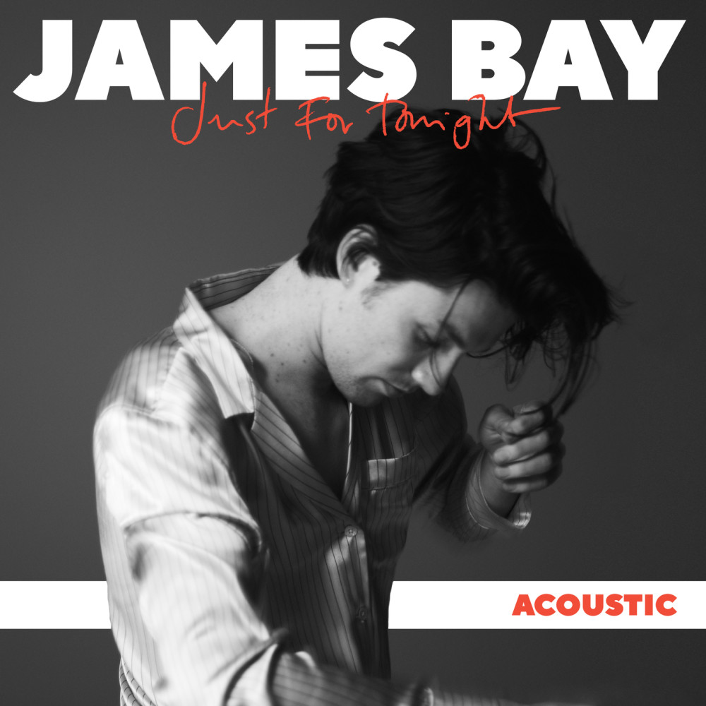 Just For Tonight 2018 James Bay
