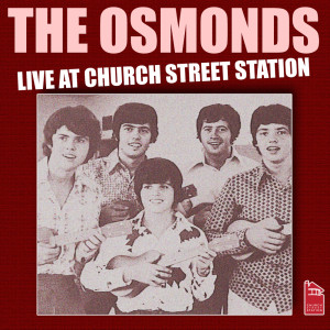 The Osmonds的專輯The Osmonds - Live at Church Street Station