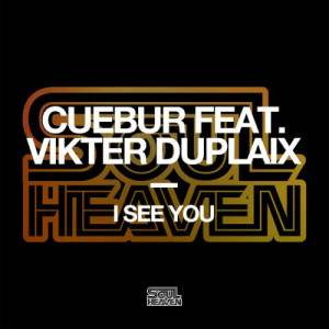 Listen to I See You (feat. Vikter Duplaix) song with lyrics from Cuebur