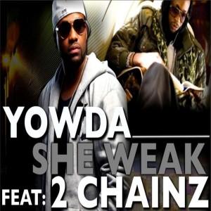收聽Yowda的She Weak (Explicit)歌詞歌曲