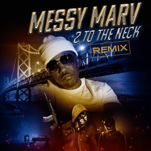 Album 2 to the Neck (Remix) (Explicit) from Messy Marv
