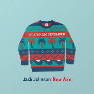 收聽Jack Johnson的New Axe歌詞歌曲