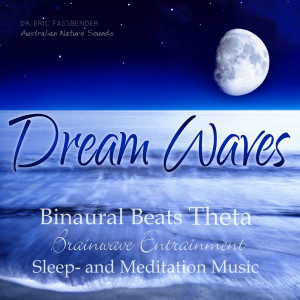 Album Dream Waves - Binaural Beats Theta Brainwave Entrainment Sleep and Meditation Music from Dr Eric Fassbender