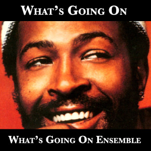 Album What's Going On from What's Going on Ensemble