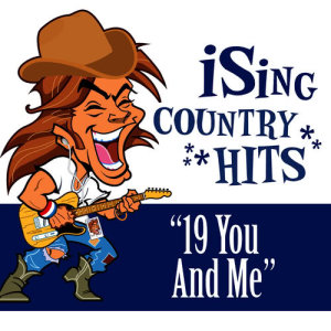 Album 19 You and Me (Karaoke) from iSing Country Hits
