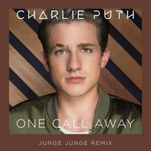 Charlie Puth的專輯One Call Away (Junge Junge Remix)