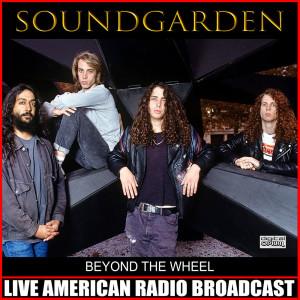 Soundgarden的專輯Beyond The Wheel (Live)
