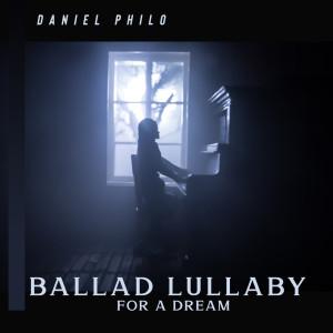 Album Ballad Lullaby for a Dream from Daniel Philo