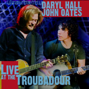 Listen to Everything Your Heart Desires (Live at The Troubadour) song with lyrics from Daryl Hall & John Oates