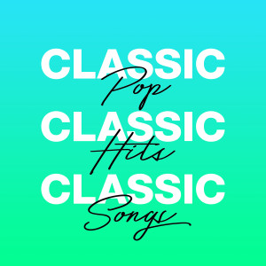 Album Classic Pop Classic Hits Classic Songs from Various Artists