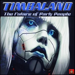 The Future Of Party People dari Timbaland
