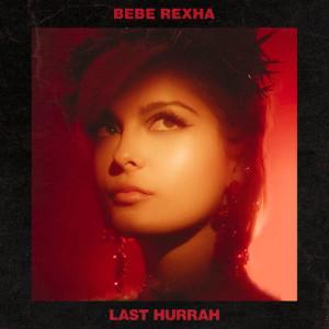 收聽Bebe Rexha的Last Hurrah歌詞歌曲