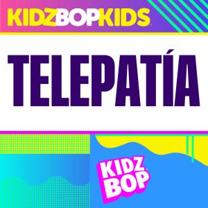 Kidz Bop Kids的專輯Telepatía