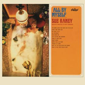 All By Myself 2006 Sue Raney